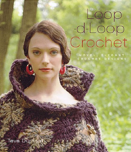 Loop-d-loop Crochet: Novel, Elegant Crochet Designs (Loop D Loop compare prices)