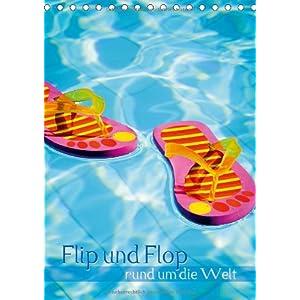 Flip und Flop rund um die Welt (Tischkalender 2014 DIN A5 hoch): Für immer Sommer (T