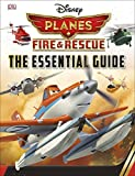 Disney Planes Fire and Rescue: The Essential Guide (Dk Essential Guides)