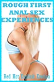 img - for Rough First Anal Sex Experiences: Five First Anal Sex Erotica Stories book / textbook / text book