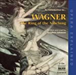 An Introduction To... Wagner: The Rin...