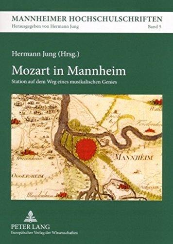 Mozart in Mannheim Station auf dem Weg eines musikalischen Genies (Mannheimer Hochschulschriften)  (Tapa Blanda)
