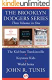 The Brooklyn Dodgers Series, Three Volumes in One: The Kid from Tomkinsville, Keystone Kids, and World Series