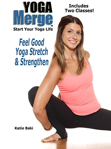 Feel Good Yoga Stretch & Strengthen