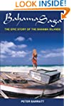 Bahama Saga: The Epic story of the Ba...
