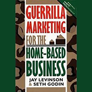 Guerrilla Marketing for the Home-Based Business | [Jay Levinson, Seth Godin]