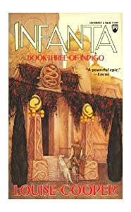 Infanta: Book Three of Indigo by Louise Cooper