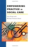 img - for Empowering Practice in Social Care book / textbook / text book