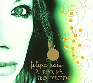 Filipa Pais - A Porta do Mundo - Amazon.com Music