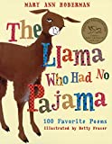 The Llama Who Had No Pajama: 100 Favorite Poems (0152055711) by Hoberman, Mary Ann