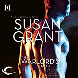 The Warlord's Daughter: Borderlands, Book 2 | [Susan Grant]