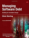 Image of Managing Software Debt: Building for Inevitable Change (Agile Software Development Series)