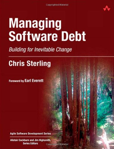 Managing Software Debt: Building For Inevitable Change (Agile Software Development Series)