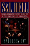S & L Hell: The People and the Politics Behind the $1 Trillion Savings and Loan Scandal