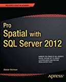 img - for Pro Spatial with SQL Server 2012 (Expert's Voice in Databases) book / textbook / text book