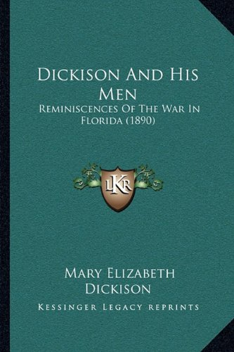 Dickison and His Men: Reminiscences of the War in Florida (1890)