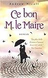 Ce bon M le Maire (French Edition)