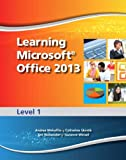 img - for Learning Microsoft Office 2013: Level 1 book / textbook / text book