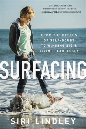 Surfacing: From the Depths of Self-Doubt to Winning Big and Living Fearlessly
