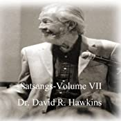 Satsang Series, Volume VII | [David R. Hawkins]