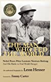 img - for The Man Who Fed the World by Hesser, Leon (2010) Hardcover book / textbook / text book