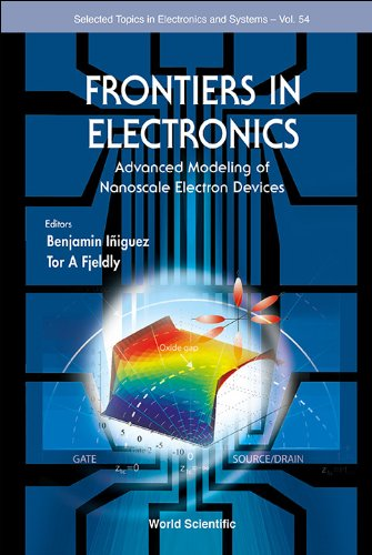 Frontiers in Electronics: Advanced Modeling of Nanoscale Electron Devices (Selected Topics in Electronics and Systems)