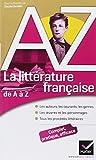 La littérature française de A à Z: Auteurs, oeuvres, genres et procédés littéraires