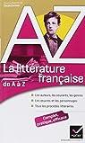 La litt�rature fran�aise de A � Z: Auteurs, oeuvres, genres et proc�d�s litt�raires par Dumeste