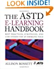 The ASTD e-Learning Handbook : Best Practices, Strategies, and Case Studies for an Emerging Field