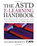 img - for The ASTD e-Learning Handbook : Best Practices, Strategies, and Case Studies for an Emerging Field book / textbook / text book