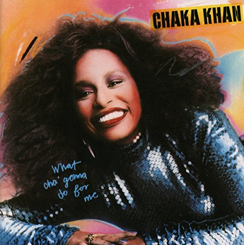 Chaka Khan - What Cha Gonna Do For Me: Expanded Edition - Zortam Music