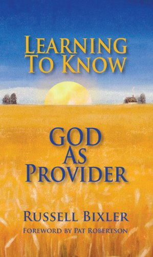 Learning To Know God As Provider, Russ Bixler