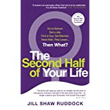 The Second Half of Your Lifeby Jill Shaw Ruddock