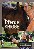 Der Pferde-Knigge - Vom Rüpel zum Gentleman