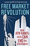 img - for Free Market Revolution: How Ayn Rand's Ideas Can End Big Government book / textbook / text book