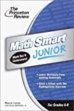 img - for The Princeton Review Math Smart Junior: Math You'll Understand (Grades 6-8) by Marcia Lerner, Doug McMullen Jr. (2002) Paperback book / textbook / text book