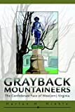 Grayback Mountaineers: The Confederate Face of West(ern) Virginia