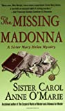 The Missing Madonna: A Sister Mary Helen Mystery (0312936958) by O'Marie, Carol Anne