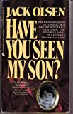Have You Seen My Son (0441318258) by Olsen, Jack
