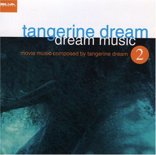 Tangerine Dream - Dream Music 2: Movie Music Composed By Tangerine Dream - Zortam Music