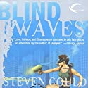 Blind Waves (       UNABRIDGED) by Steven Gould Narrated by Renee Raudman