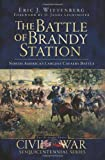 Eric J. Wittenberg The Battle of Brandy Station: North America's Largest Cavalry Battle (Civil War Sesquicentennial)