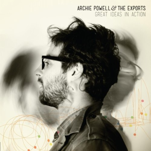 Great Ideas in Action, Archie Powell & The Exports