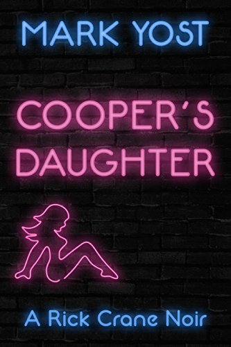 Mark Yost - COOPER'S DAUGHTER (A Rick Crane Noir Book 1)
