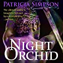 The Night Orchid (       UNABRIDGED) by Patricia Simpson Narrated by Patricia Simpson