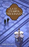 La cuarta sultana / The fourth Sultana (Spanish Edition) (8425340942) by Taylor, Debbie