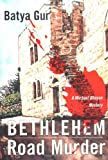 Bethlehem Road Murder: A Michael Ohayon Mystery (Michael Ohayon Mysteries) (0060195738) by Gur, Batya