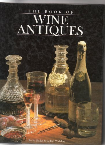 Book of Wine Antiques by Robin Butler, Gillian Walkling