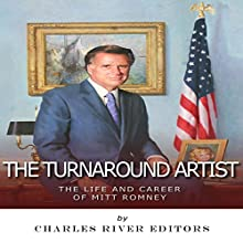 The Turnaround Artist: The Life and Career of Mitt Romney Audiobook by  Charles River Editors Narrated by Bill Hare
