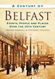 img - for A Century of Belfast: Events, People and Places over the 20th Century book / textbook / text book